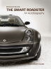 The Smart Roadster- an Autobiographie (english Edition)